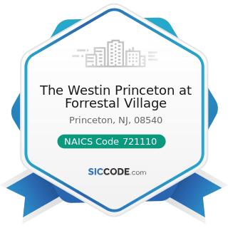 The Westin Princeton at Forrestal Village - NAICS Code 721110 - Hotels (except Casino Hotels)...