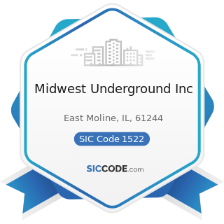Midwest Underground Inc - SIC Code 1522 - General Contractors-Residential Buildings, other than...