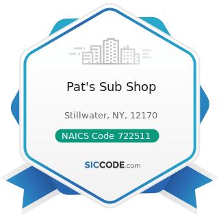 Pat's Sub Shop - NAICS Code 722511 - Full-Service Restaurants