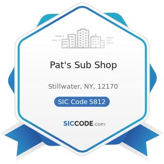 Pat's Sub Shop - SIC Code 5812 - Eating Places