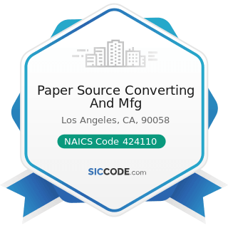 Paper Source Converting And Mfg - NAICS Code 424110 - Printing and Writing Paper Merchant...