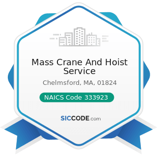 Mass Crane And Hoist Service - NAICS Code 333923 - Overhead Traveling Crane, Hoist, and Monorail...