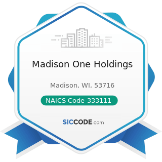 Madison One Holdings - NAICS Code 333111 - Farm Machinery and Equipment Manufacturing