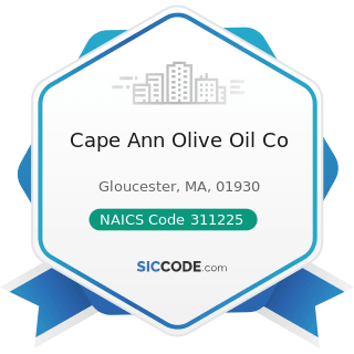 Cape Ann Olive Oil Co - NAICS Code 311225 - Fats and Oils Refining and Blending