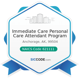 Immediate Care Personal Care Attendant Program - NAICS Code 621111 - Offices of Physicians...
