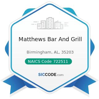 Matthews Bar And Grill - NAICS Code 722511 - Full-Service Restaurants