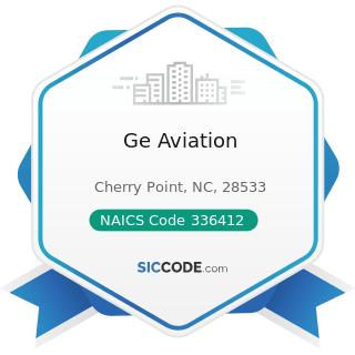 Ge Aviation - NAICS Code 336412 - Aircraft Engine and Engine Parts Manufacturing
