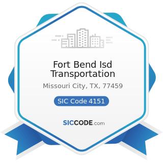 Fort Bend Isd Transportation - SIC Code 4151 - School Buses