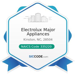Electrolux Major Appliances - NAICS Code 335220 - Major Household Appliance Manufacturing