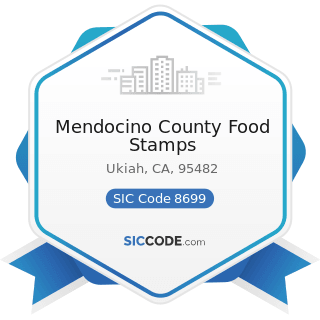 Mendocino County Food Stamps - SIC Code 8699 - Membership Organizations, Not Elsewhere Classified