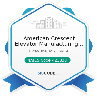 American Crescent Elevator Manufacturing Corp - NAICS Code 423830 - Industrial Machinery and...