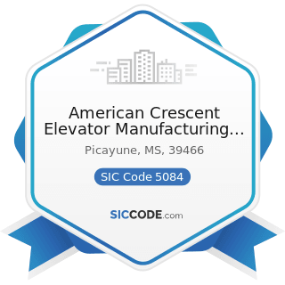 American Crescent Elevator Manufacturing Corp - SIC Code 5084 - Industrial Machinery and...