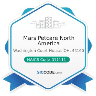 Mars Petcare North America - NAICS Code 311111 - Dog and Cat Food Manufacturing