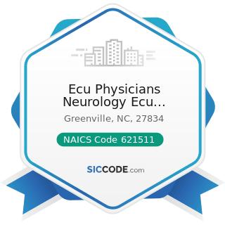 Ecu Physicians Neurology Ecu Physicians MRI - NAICS Code 621511 - Medical Laboratories