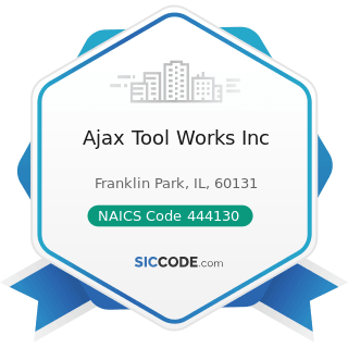 Ajax Tool Works Inc - NAICS Code 444130 - Hardware Stores