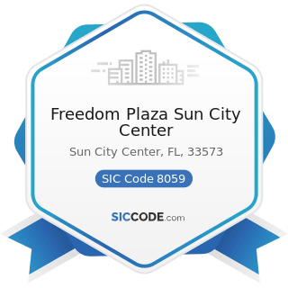 Freedom Plaza Sun City Center - SIC Code 8059 - Nursing and Personal Care Facilities, Not...