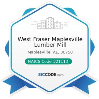 West Fraser Maplesville Lumber Mill - NAICS Code 321113 - Sawmills