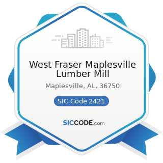 West Fraser Maplesville Lumber Mill - SIC Code 2421 - Sawmills and Planing Mills, General