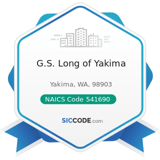 G.S. Long of Yakima - NAICS Code 541690 - Other Scientific and Technical Consulting Services