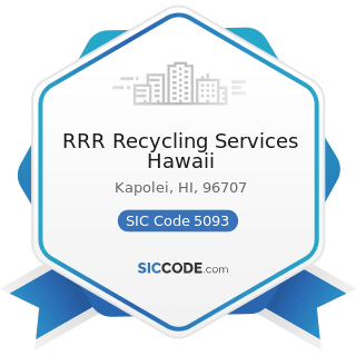 RRR Recycling Services Hawaii - SIC Code 5093 - Scrap and Waste Materials