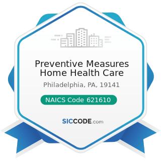 Preventive Measures Home Health Care - NAICS Code 621610 - Home Health Care Services