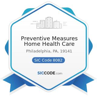Preventive Measures Home Health Care - SIC Code 8082 - Home Health Care Services