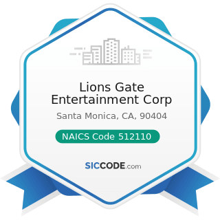 Lions Gate Entertainment Corp - NAICS Code 512110 - Motion Picture and Video Production