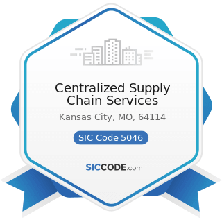 Centralized Supply Chain Services - SIC Code 5046 - Commercial Equipment, Not Elsewhere...