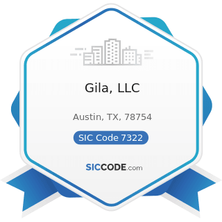 Gila, LLC - SIC Code 7322 - Adjustment and Collection Services