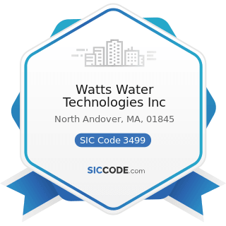 Watts Water Technologies Inc - SIC Code 3499 - Fabricated Metal Products, Not Elsewhere...