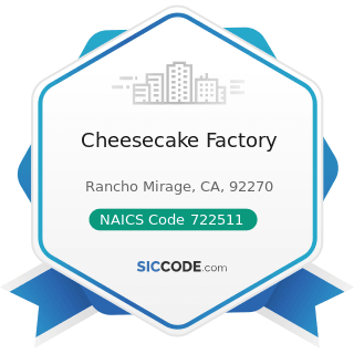 Cheesecake Factory - NAICS Code 722511 - Full-Service Restaurants
