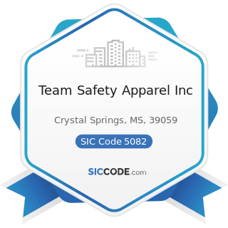 Team Safety Apparel Inc - SIC Code 5082 - Construction and Mining (except Petroleum) Machinery...