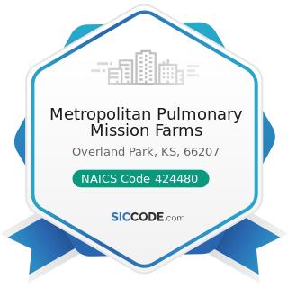 Metropolitan Pulmonary Mission Farms - NAICS Code 424480 - Fresh Fruit and Vegetable Merchant...