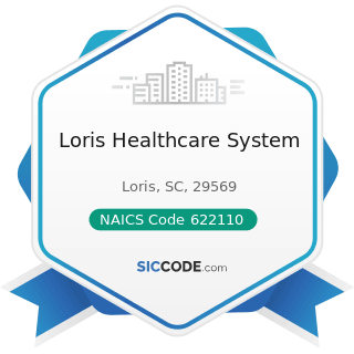 Loris Healthcare System - NAICS Code 622110 - General Medical and Surgical Hospitals