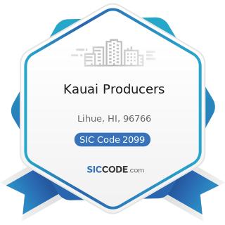 Kauai Producers - SIC Code 2099 - Food Preparations, Not Elsewhere Classified