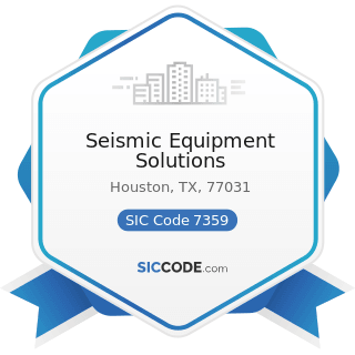 Seismic Equipment Solutions - SIC Code 7359 - Equipment Rental and Leasing, Not Elsewhere...