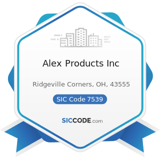 Alex Products Inc - SIC Code 7539 - Automotive Repair Shops, Not Elsewhere Classified