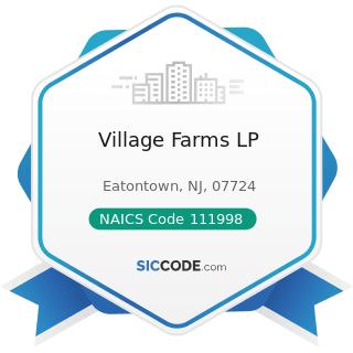 Village Farms LP - NAICS Code 111998 - All Other Miscellaneous Crop Farming