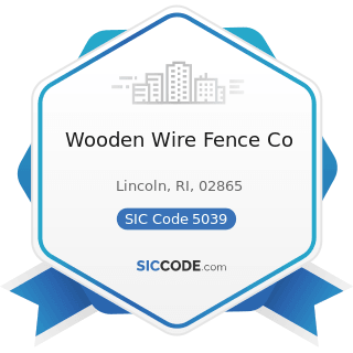 Wooden Wire Fence Co - SIC Code 5039 - Construction Materials, Not Elsewhere Classified
