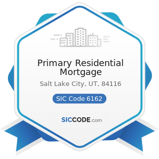 Primary Residential Mortgage - SIC Code 6162 - Mortgage Bankers and Loan Correspondents