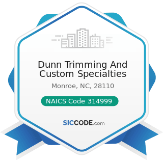 Dunn Trimming And Custom Specialties - NAICS Code 314999 - All Other Miscellaneous Textile...