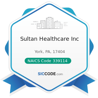 Sultan Healthcare Inc - NAICS Code 339114 - Dental Equipment and Supplies Manufacturing