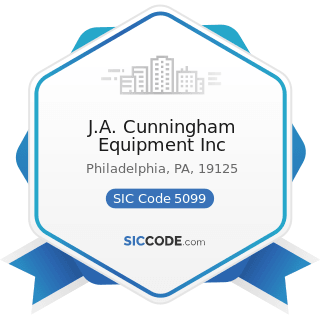 J.A. Cunningham Equipment Inc - SIC Code 5099 - Durable Goods, Not Elsewhere Classified