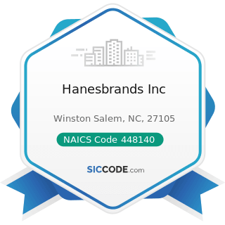 Hanesbrands Inc - NAICS Code 448140 - Family Clothing Stores