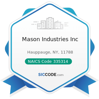 Mason Industries Inc - NAICS Code 335314 - Relay and Industrial Control Manufacturing