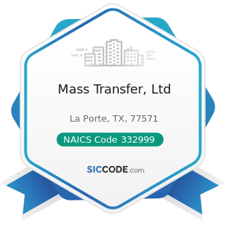 Mass Transfer, Ltd - NAICS Code 332999 - All Other Miscellaneous Fabricated Metal Product...