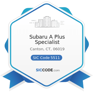 Subaru A Plus Specialist - SIC Code 5511 - Motor Vehicle Dealers (New and Used)