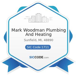 Mark Woodman Plumbing And Heating - SIC Code 1711 - Plumbing, Heating and Air-Conditioning