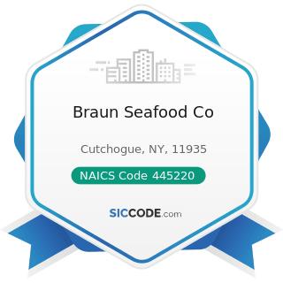 Braun Seafood Co - NAICS Code 445220 - Fish and Seafood Markets