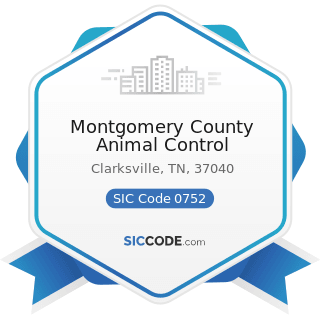 Montgomery County Animal Control - SIC Code 0752 - Animal Specialty Services, except Veterinary